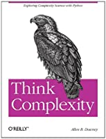 Think Complexity: Complexity Science and Computational Modeling ebook download