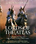 Lords of the Atlas: The Rise and Fall...