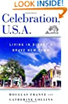 Celebration, U.S.A.: Living in Disney...
