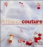 echange, troc Katie Ebben - Ambiance couture : Plus de 20 créations pour la maison, exclusives, chics et tendances
