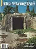 img - for Biblical Archaeology Review : Potter's Field or High Priest's Tomb?; Unplundered Tombs Reveal Lifestyle of Jerusalem's Elite; MMT As the Maltese Falcon; MMT As Reconstructed By Elisha Qimron & John Strugnell in English and Hewbrew book / textbook / text book