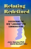 Relating Redefined : Discovering the New &quot;Language&quot; for Communicating