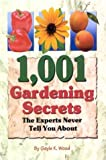 1,001 Gardening Secrets the Experts Never Tell You About