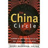 The China Circle: Economics and Electronics in the Prc, Taiwan, and Hong Kong