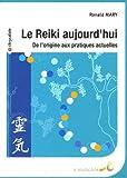 echange, troc Ronald Mary - Le Reiki aujourd'hui : De l'origine aux pratiques actuelles