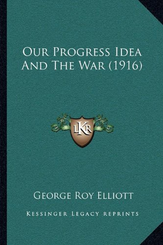 Our Progress Idea and the War (1916)