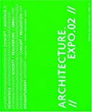 echange, troc Laurent Geninasca, Michel Jeannot, Luca Merlini, Jean-Michel Deicher, Collectif - Architecture expo.02