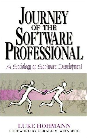 Journey of the Software Professional: The Sociology of Software Development
