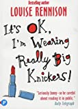 It's Ok, I'm Wearing Really Big Knickers! (Confessions of Georgia Nicolsn)