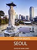 Top Ten Sights: Seoul