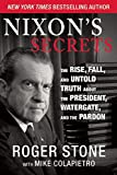 Nixons Secrets: The Rise, Fall and Untold Truth about the President, Watergate, and the Pardon