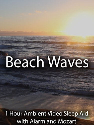 Beach Waves 1 Hour Ambient Video Sleep Aid with Alarm and Mozart
