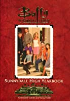 Buffy: The Official Sunnydale High Yearbook: Buffy The Vampire Slayer