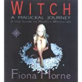 Witch: A Magickal Journeyby Fiona Horne