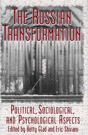 The Russian Transformation: Political, Sociological, and Psychological Aspects