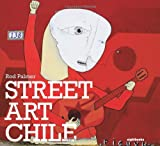 Rod Palmer Street Art Chile