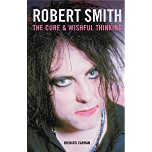 Robert Smith: The Cure, and Wishful Thinking (Paperback)
