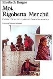 Moi, Rigoberta Menchú, une vie et une voix, la revolution au Guatemala (French Edition) (2070259870) by Rigoberta Menchú