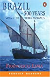 Brazil 500 years voyage to terra papagalis
