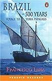 Brazil 500 years voyage to terra papagalis