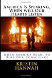 img - for America Is Speaking, When will Our Hearts Listen: When America Burn, So Does Our Conscience book / textbook / text book
