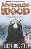 Mythago Wood (Mythago 1) Robert Holdstock