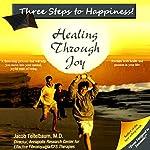 Three Steps to Happiness! Healing Through Joy | Jacob Teitelbaum