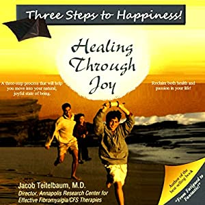 Three Steps to Happiness! Healing Through Joy Audiobook