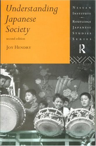 Understanding Japanese Society (Nissan Institute Routledge Japanese Studies Series), JOY HENDRY