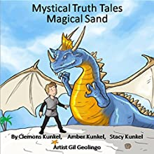 Magical Sand: Mystical Truth Tales, Book 8 | Livre audio Auteur(s) : Clemons Leon Kunkel, Stacy Kunkel, Amber Kunkel Narrateur(s) : Rob Drex