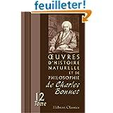 ?uvres d'histoire naturelle et de philosophie de Charles Bonnet: Tome 12: Lettres sur divers sujets d'histoire...