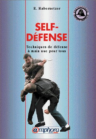 Self-défense. Techniques de défense à main nue pour tous