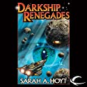 Darkship Renegades: Darkship, Book 2 Audiobook by Sarah A. Hoyt Narrated by Kymberly Dakin