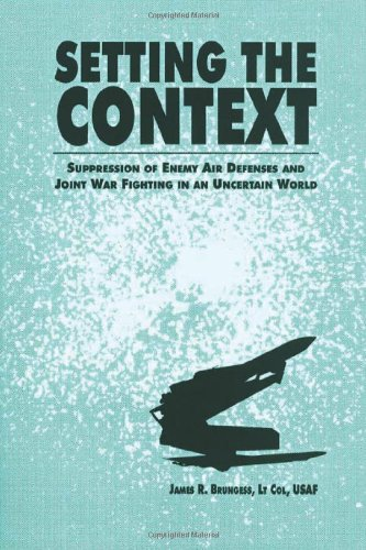 Setting The Context - Suppression Of Enemy Air Defenses And Joint War Fighting In An Uncertain World