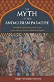 img - for The Myth of the Andalusian Paradise: Muslims, Christians, and Jews under Islamic Rule in Medieval Spain book / textbook / text book