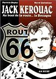 echange, troc Patricia Dagion - Jack Kerouac : au bout de la route ...la Bretagne