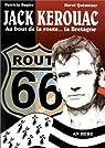 Jack Kerouac : au bout de la route ...la Bretagne par Dagier