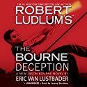 The Bourne Deception (       UNABRIDGED) by Robert Ludlum, Eric Van Lustbader Narrated by Jeremy Davidson