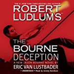 The Bourne Deception | Robert Ludlum,Eric Van Lustbader