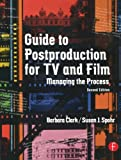 img - for Guide to Postproduction for TV and Film: Managing the Process book / textbook / text book