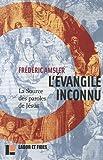 echange, troc Frédéric Amsler - L'Evangile inconnu : La source des paroles de Jésus (Q)