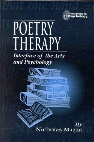 Poetry Therapy: Interface of the Arts and Psychology (Innovations in Psychology Series)