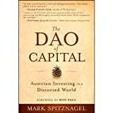 img - for The Dao of Capital: Austrian Investing in a Distorted World book / textbook / text book