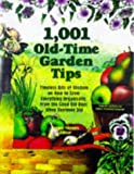 1001 Old-Time Garden Tips: Timeless Bits of Wisdom on How to Grow Everything Organically, from the Good Old Days When Everyone Did