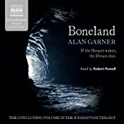 Boneland: The Weirdstone Trilogy, Book 3 | Alan Garner