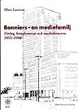 img - for Bonniers - En Mediefamilj: F rlag, Konglomerat Och Medieconcern 1953-1990 book / textbook / text book