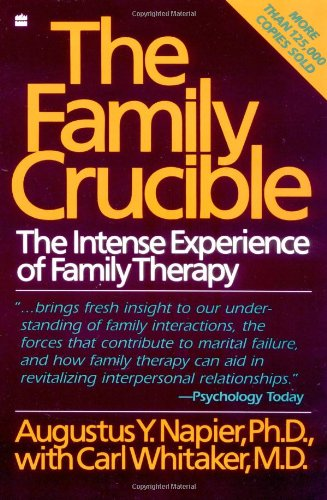 The Family Crucible: The Intense Experience of Family...