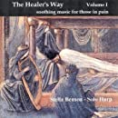 The Healer's Way: soothing music for those in pain, Vol. I