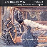 The Healer's Way: soothing music for those in pain, Vol. I ~ Stella Benson