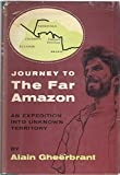 img - for Journey to the far Amazon,: An expedition into unknown territory; book / textbook / text book